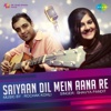 Saiyaan Dil Mein Aana Re - Single