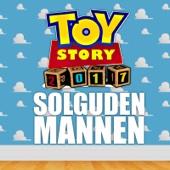 Solguden & Mannen - Toy Story 2017 artwork