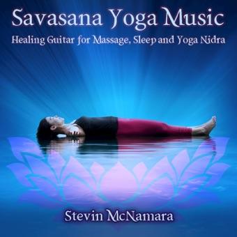 Savasana Yoga Music: Healing Guitar for Massage, Sleep and Yoga Nidra – Stevin McNamara