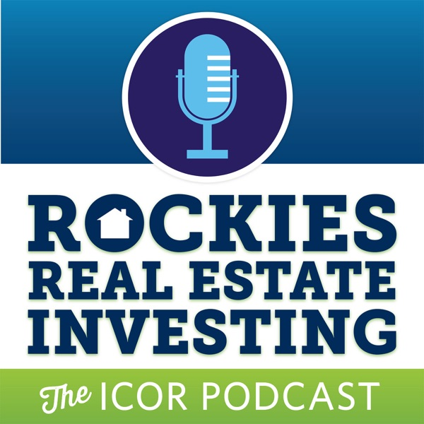The ICOR Podcast - Rockies' Real Estate Investing