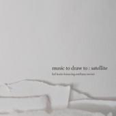Music to Draw To: Satellite (feat. Emilíana Torrini)