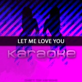 Let Me Love You (Karaoke)