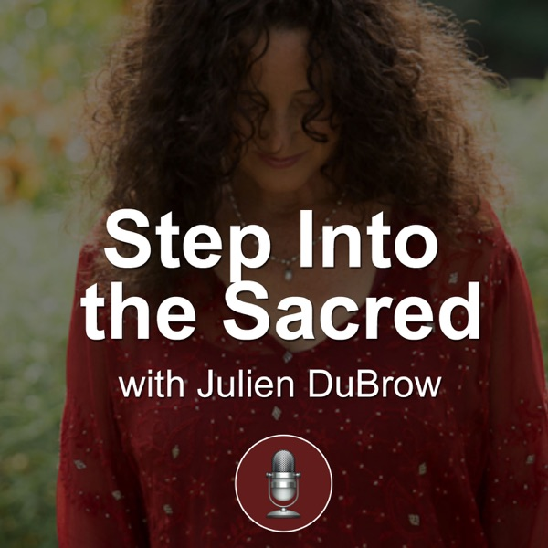 Into The Sacred With Julien DuBrow