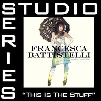 This Is the Stuff (Studio Series Performance Track) – – EP – Francesca Battistelli