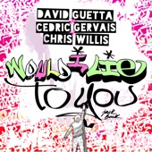 David Guetta, Cedric Gervais & Chris Willis - Would I Lie to You (Radio Edit) Grafik