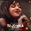 Tu Jo Mila - Acoustic