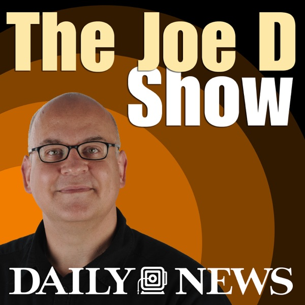The Joe D Show: Daily News Theater Podcast