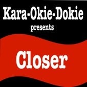 Closer (Originally Performed by the Chainsmokers & Halsey) [Karaoke Version]