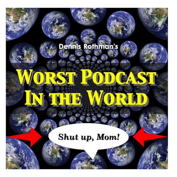 Worst Podcast in the World