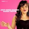 Aditi Singh Sharma Raaga Trippin