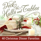 Various Artists - Deck the Halls and Tables - 40 Christmas Dinner Favorites  artwork