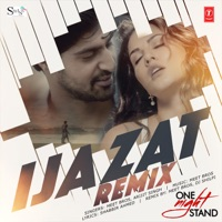 Ijazat (Remix) - Single - Meet Bros, Arijit Singh & Dj Shilpi