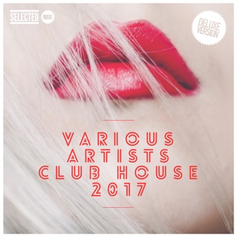 Club House 2017 (Deluxe Version) – Various Artists