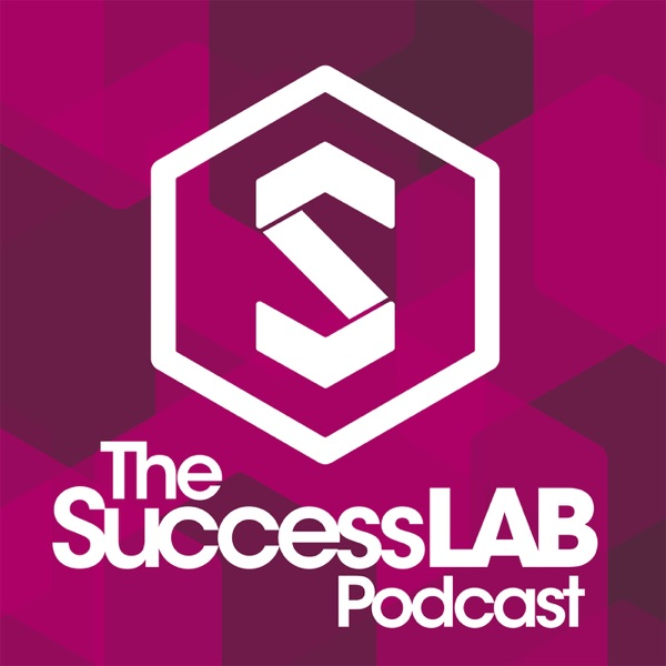 The SuccessLab Podcast: Where Entrepreneurs Collaborate for Success