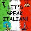 Let's Speak Italian!