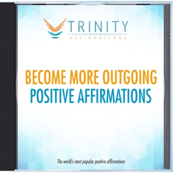Become More Outgoing Affirmations – EP – Trinity Affirmations