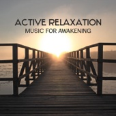 Active Relaxation Music for Awakening – Music for Morning Exercises and Yoga Routine, Best Spiritual Start of the Day, Recharging Mind Battery - Hatha Yoga Music Zone