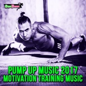 Pump Up Music 2017: Motivation Training Music