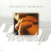 Peaceful Moments: Worship