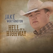 Hell of a Highway - EP - Jake Worthington Cover Art