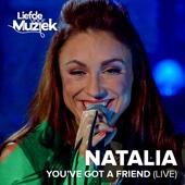 Natalia - You've Got a Friend (Uit Liefde Voor Muziek) artwork