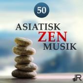 50 Asiatisk zen musik: Japanska flöjter, Tibetanska skålar, Havsvågor, Orientaliska instrumentala låtar, Kinesiska vindspel