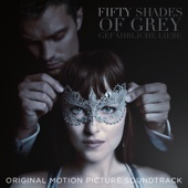 Verschiedene Interpreten - Fifty Shades of Grey – Gefährliche Liebe (Original Motion Picture Soundtrack) Grafik