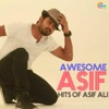 Awesome Asif - Hits of Asif Ali
