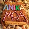 Songs for Bubbas, Anika Moa