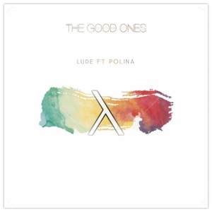 LUDE - The Good Ones