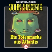 Folge 116: Die Totenmaske aus Atlantis. Teil 4 von 4 - John Sinclair