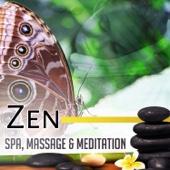 Zen: Spa, Massage & Meditation: Asian Music for Relaxation, Yoga, Restful Sleep, Zen Garden Sounds Therapy