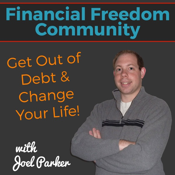 The Financial Freedom Community Podcast: Personal Finance | Get Out of Debt | Financial Independence | Financial Coaching