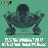 Electro Workout 2017: Motivation Training Music