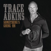 Something's Going On - Trace Adkins Cover Art