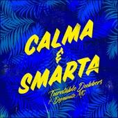 Calma & Smarta (feat. Dynamite MC) - EP
