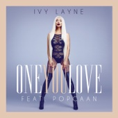 One You Love (feat. Popcaan) - Ivy Layne
