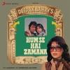 Hum Se Hai Zamana Original Motion Picture Soundtrack