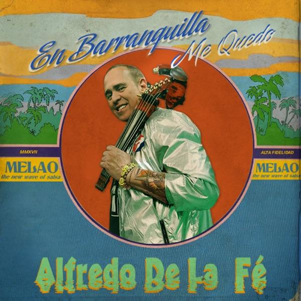 Alfredo de la Fe - En Barranquilla Me Quedo - Single (2017) [MP3 @128 Kbps]