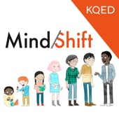 Mindshift Podcast - KQED