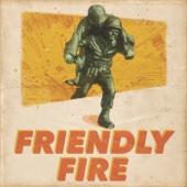 Friendly Fire - Uxbridge-Shimoda LLC