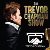 The Trevor Chapman Show - Trevor Chapman