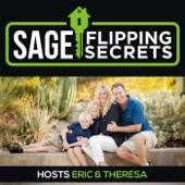 Sage Flipping Secrets - real estate flipping, investing, and proven cash flow with Eric and Theresa Sage - Eric & Theresa Sage - real estate flippers and investors