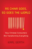 As China Goes, So Goes the World - Karl Gerth Cover Art