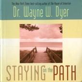 Dr. Wayne W. Dyer - Staying on the Path  artwork