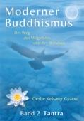 Moderner Buddhismus: Band 2: Tantra