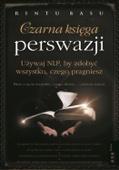 Rintu Basu - Czarna księga perswazji. Używaj NLP, by zdobyć wszystko, czego pragniesz artwork