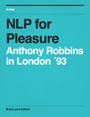 NLP for Pleasure, 1993 Anthony Robbins in London