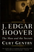 J. Edgar Hoover: The Man and the Secrets - Curt Gentry Cover Art