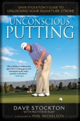 Unconscious Putting - Dave Stockton & Matthew Rudy Cover Art